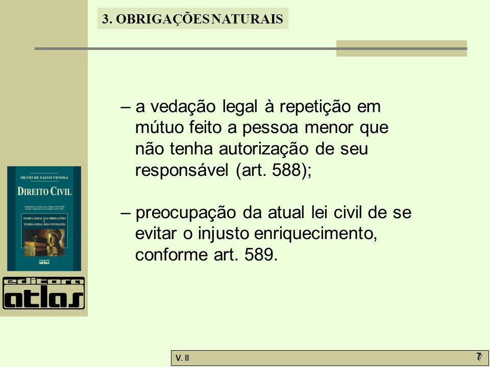 – a vedação legal à repetição em mútuo feito a pessoa menor que não tenha autorização de seu responsável (art. 588);