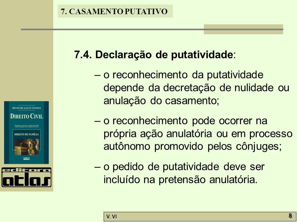 7.4. Declaração de putatividade: