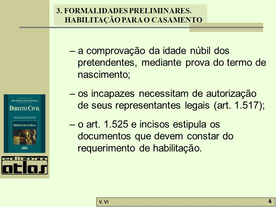 – a comprovação da idade núbil dos pretendentes, mediante prova do termo de nascimento;