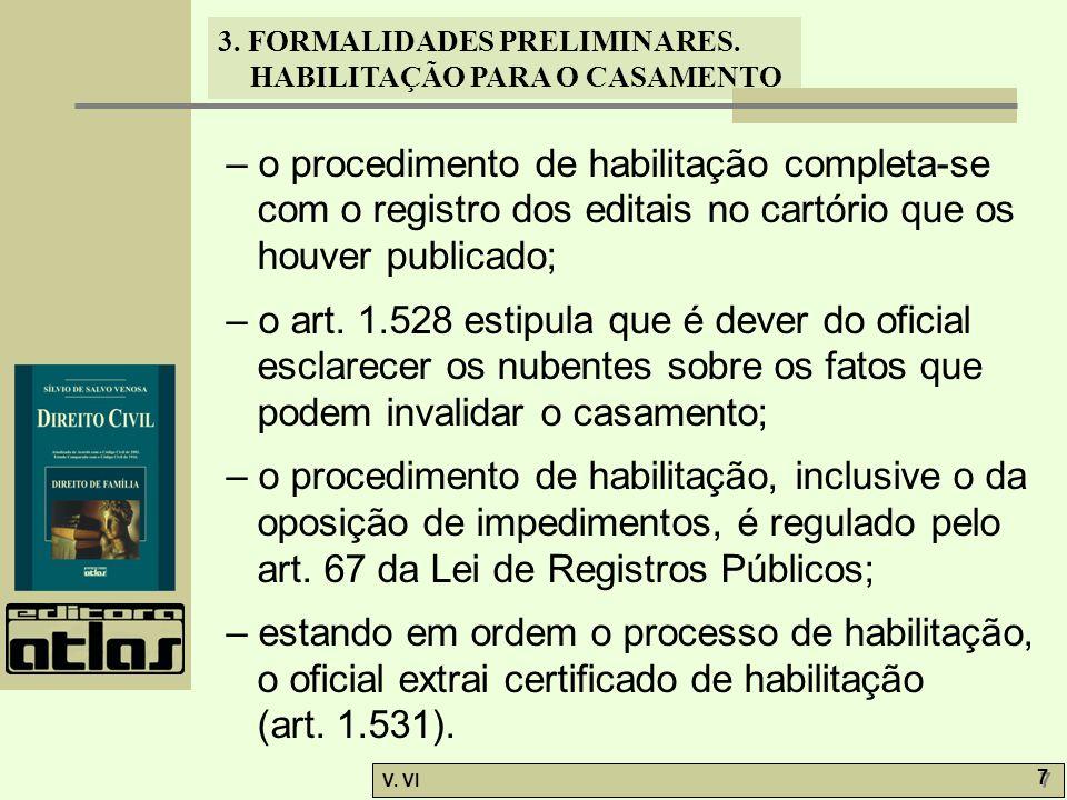 – o procedimento de habilitação completa-se com o registro dos editais no cartório que os houver publicado;