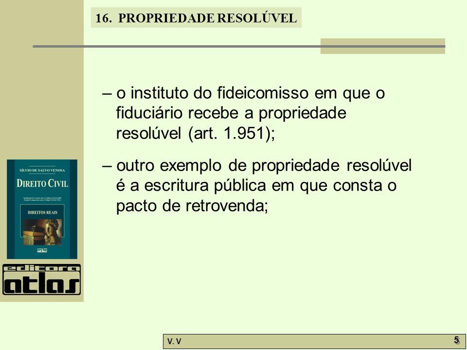 – o instituto do fideicomisso em que o fiduciário recebe a propriedade resolúvel (art. 1.951);