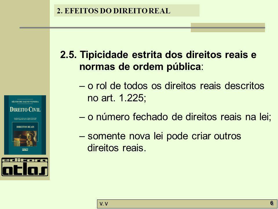 2.5. Tipicidade estrita dos direitos reais e normas de ordem pública: