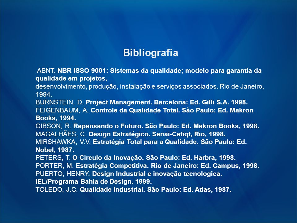 Bibliografia ABNT. NBR ISSO 9001: Sistemas da qualidade; modelo para garantia da qualidade em projetos,