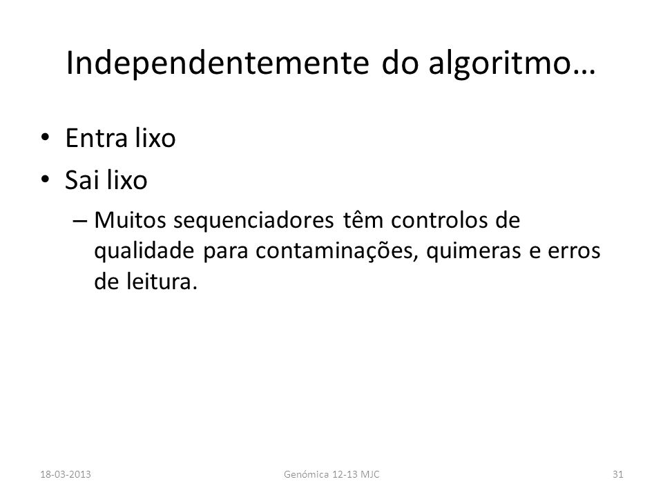 Independentemente do algoritmo…