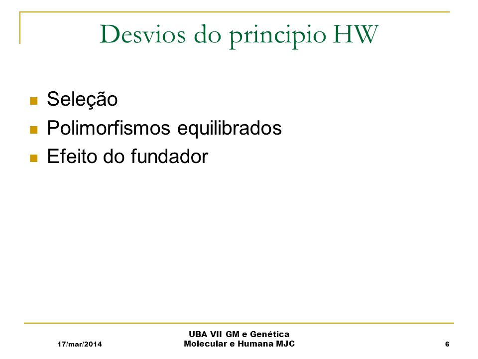 Desvios do principio HW