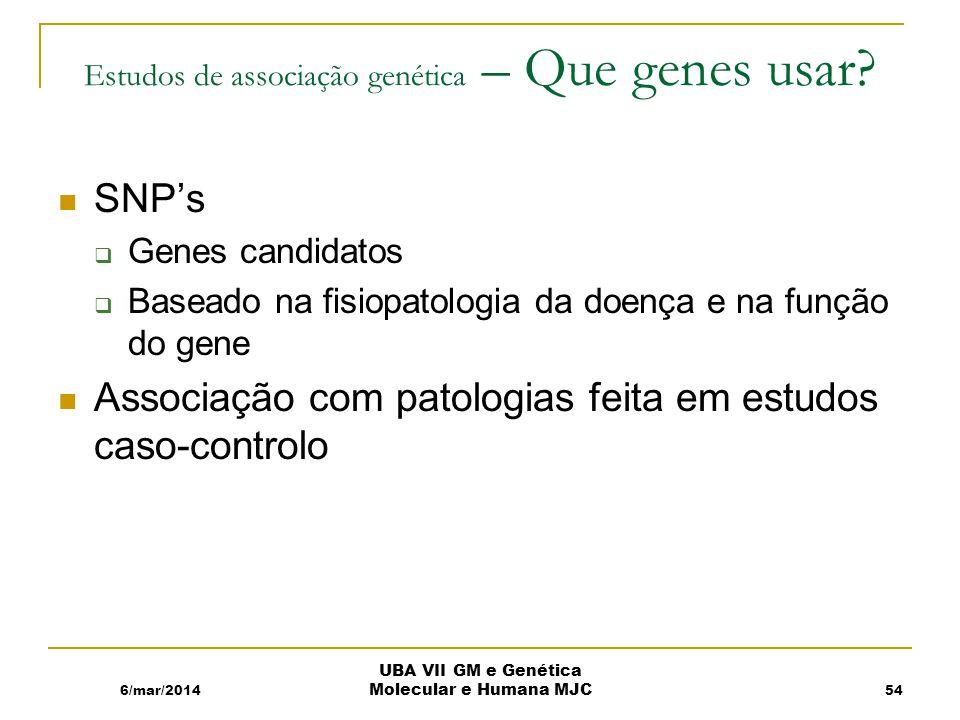 Estudos de associação genética – Que genes usar