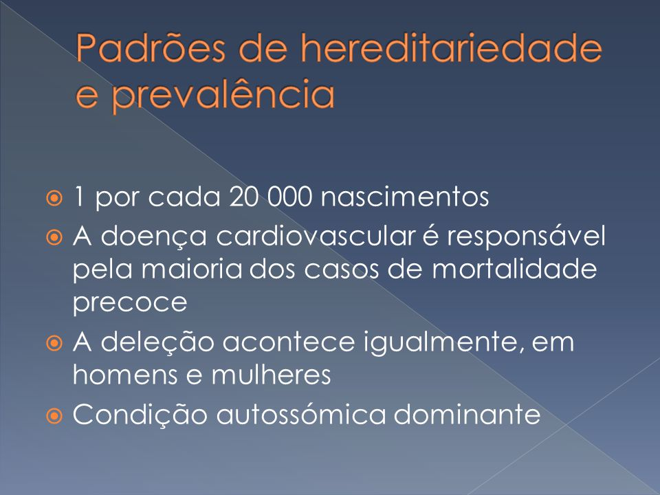 Padrões de hereditariedade e prevalência