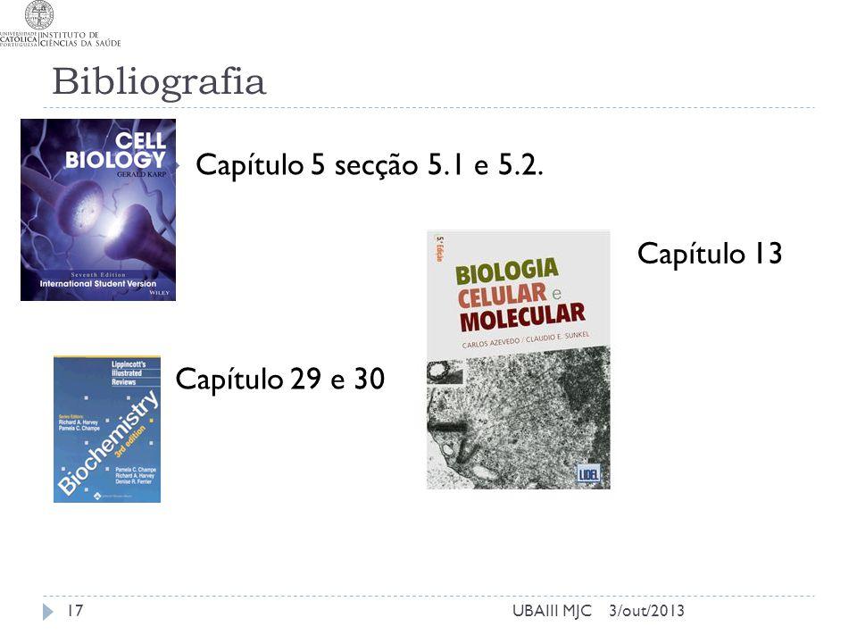 Bibliografia Capítulo 5 secção 5.1 e 5.2. Capítulo 13 Capítulo 29 e 30