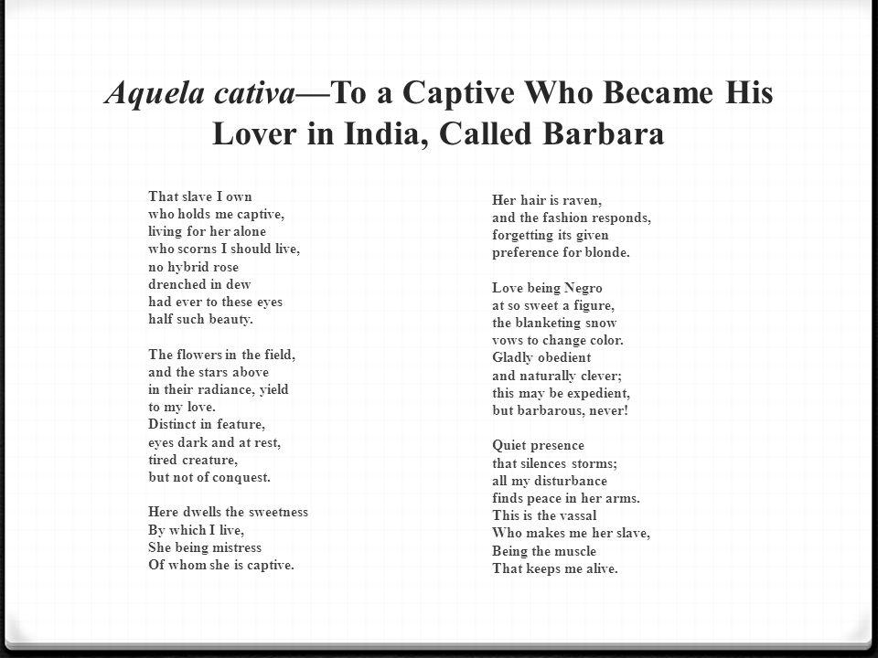 Aquela cativa—To a Captive Who Became His Lover in India, Called Barbara