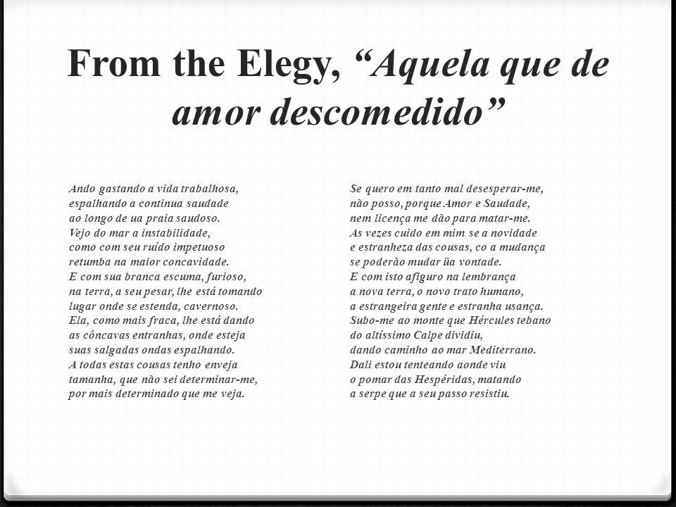 From the Elegy, Aquela que de amor descomedido