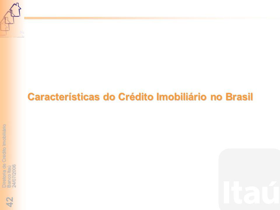 Características do Crédito Imobiliário no Brasil