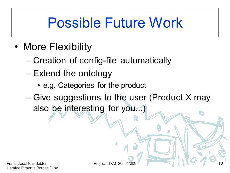 Possible Future Work More Flexibility