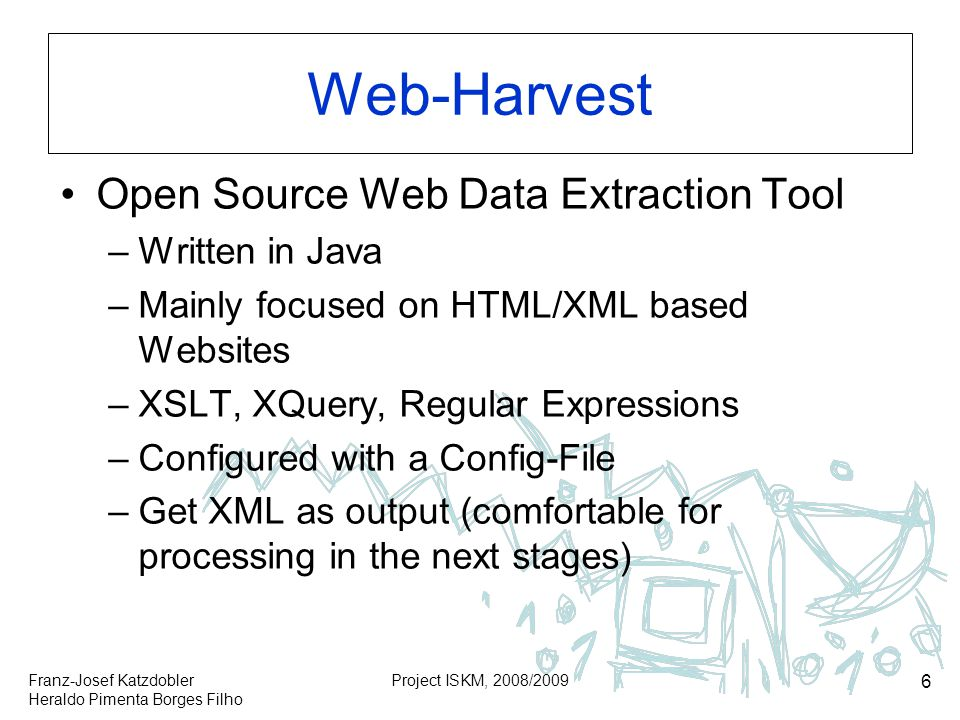Web-Harvest Open Source Web Data Extraction Tool Written in Java