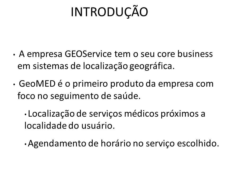 INTRODUÇÃO A empresa GEOService tem o seu core business em sistemas de localização geográfica.
