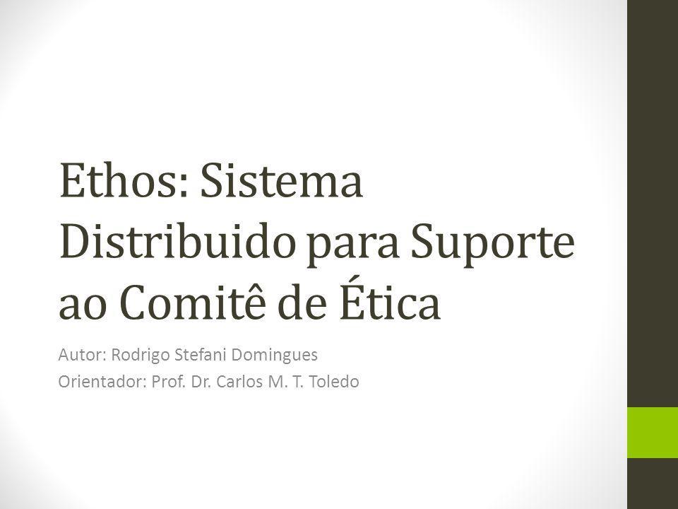 Ethos: Sistema Distribuido para Suporte ao Comitê de Ética