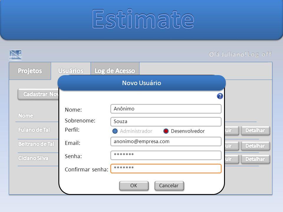Estimate Olá Juliano! Log off Projetos Usuários Log de Acesso