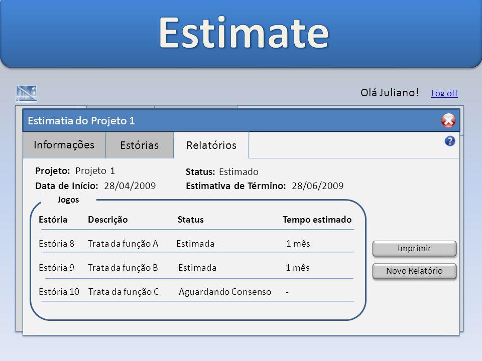 Estimate Olá Juliano! Usuários Log de Acesso Projetos