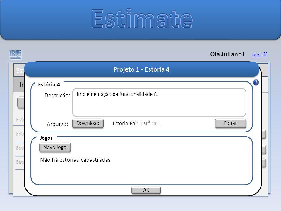 Estimate Olá Juliano! Projeto 1 - Estória 4 Usuários Log de Acesso