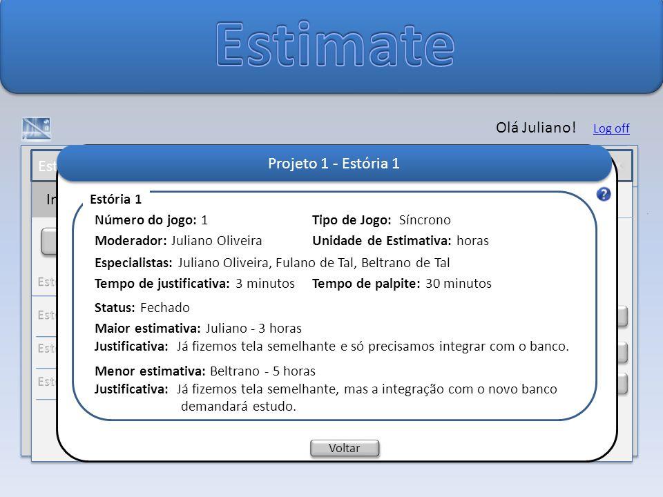 Estimate Olá Juliano! Projeto 1 - Estória 1 Usuários Log de Acesso