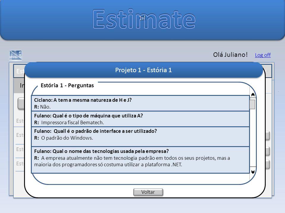 Estimate til Olá Juliano! Projeto 1 - Estória 1 Usuários Log de Acesso