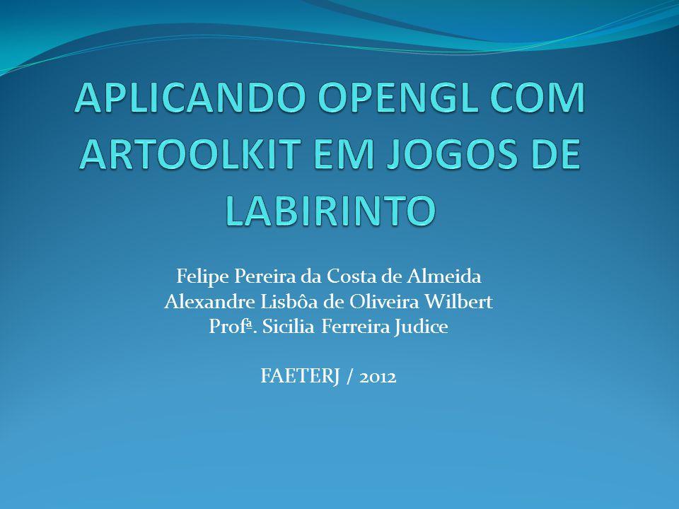 APLICANDO OPENGL COM ARTOOLKIT EM JOGOS DE LABIRINTO