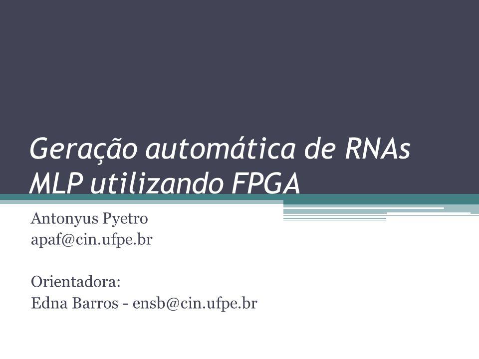 Geração automática de RNAs MLP utilizando FPGA