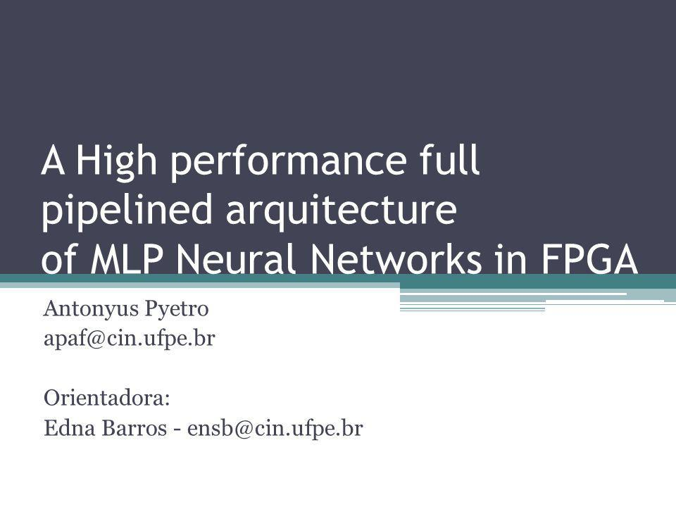 A High performance full pipelined arquitecture of MLP Neural Networks in FPGA