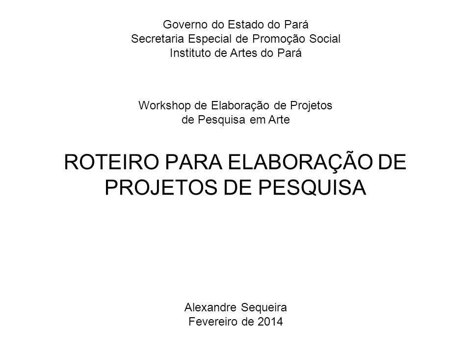 ROTEIRO PARA ELABORAÇÃO DE PROJETOS DE PESQUISA