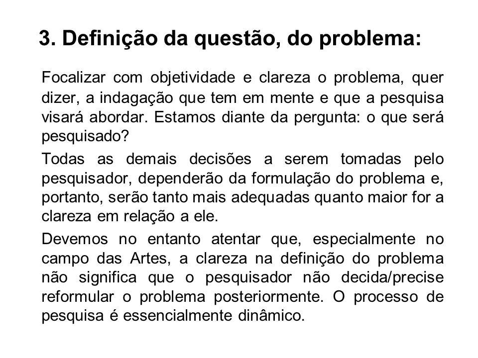 3. Definição da questão, do problema: