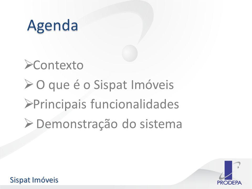 Agenda Contexto O que é o Sispat Imóveis Principais funcionalidades