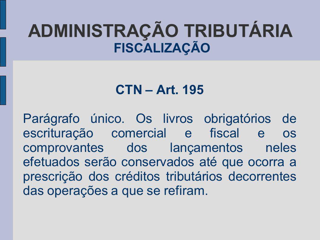 ADMINISTRAÇÃO TRIBUTÁRIA FISCALIZAÇÃO