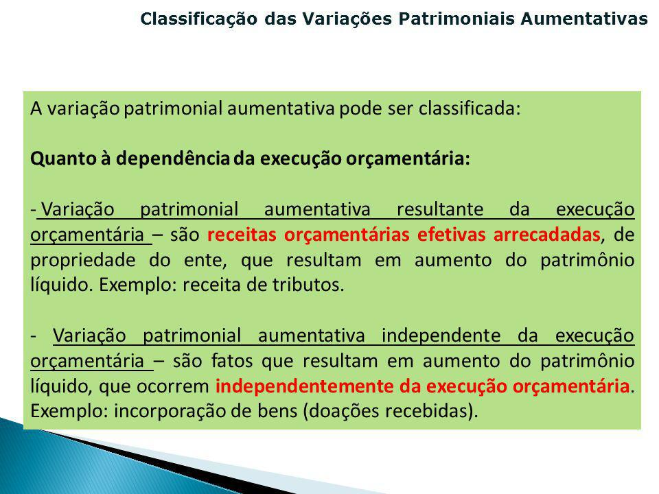 A variação patrimonial aumentativa pode ser classificada: