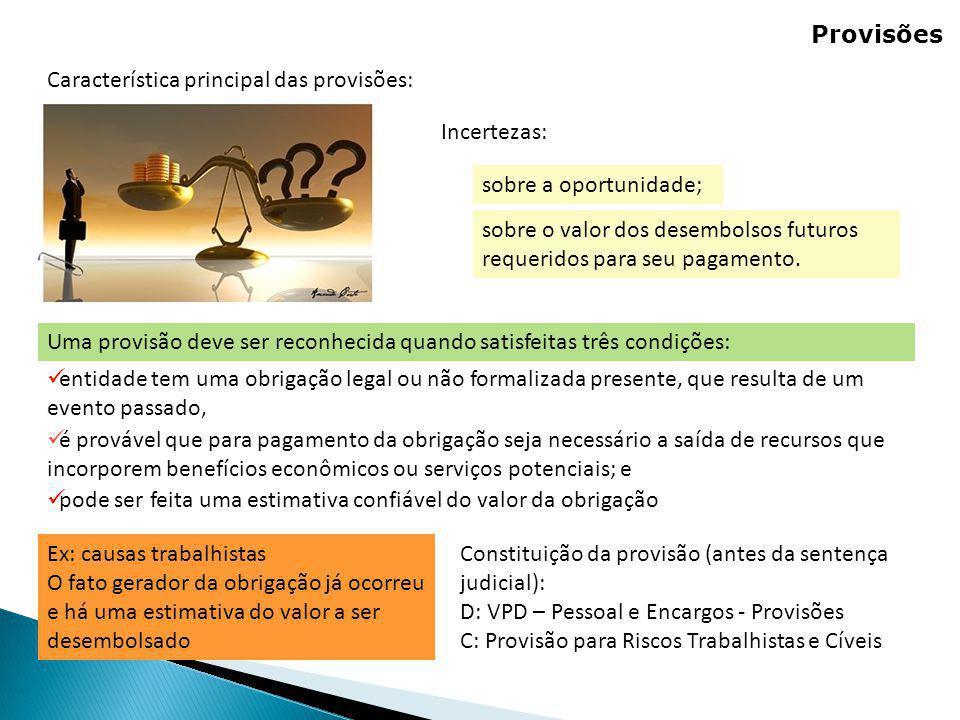 Característica principal das provisões: