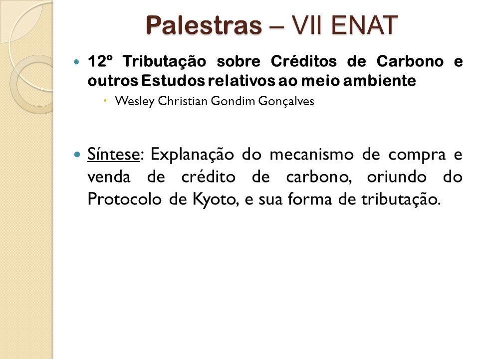 Palestras – VII ENAT 12º Tributação sobre Créditos de Carbono e outros Estudos relativos ao meio ambiente.