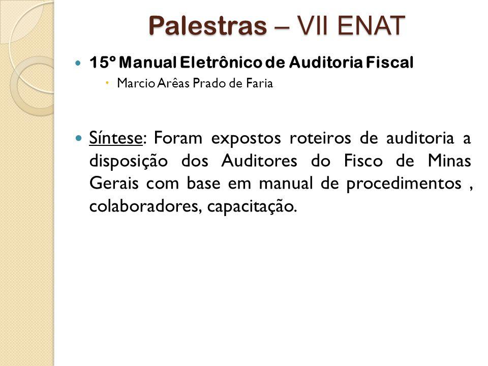 Palestras – VII ENAT 15º Manual Eletrônico de Auditoria Fiscal. Marcio Arêas Prado de Faria.