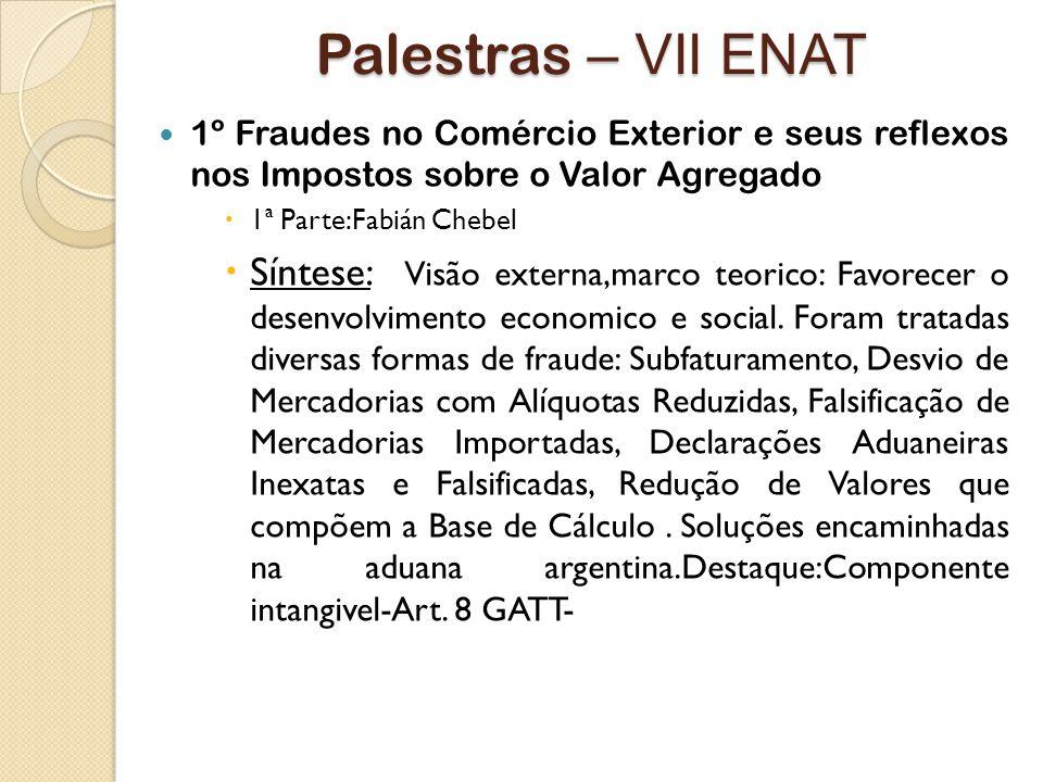 Palestras – VII ENAT 1º Fraudes no Comércio Exterior e seus reflexos nos Impostos sobre o Valor Agregado.