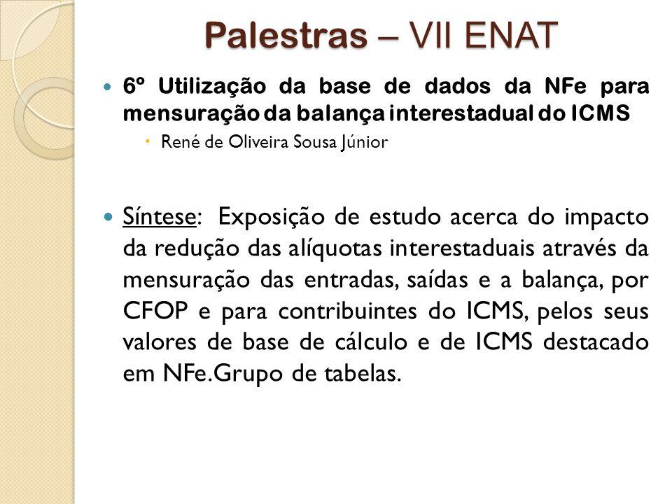 Palestras – VII ENAT 6º Utilização da base de dados da NFe para mensuração da balança interestadual do ICMS.