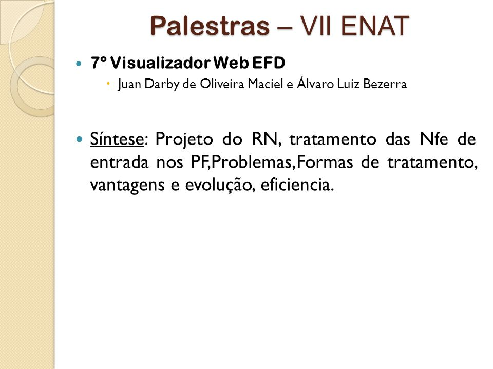 Palestras – VII ENAT 7º Visualizador Web EFD. Juan Darby de Oliveira Maciel e Álvaro Luiz Bezerra.
