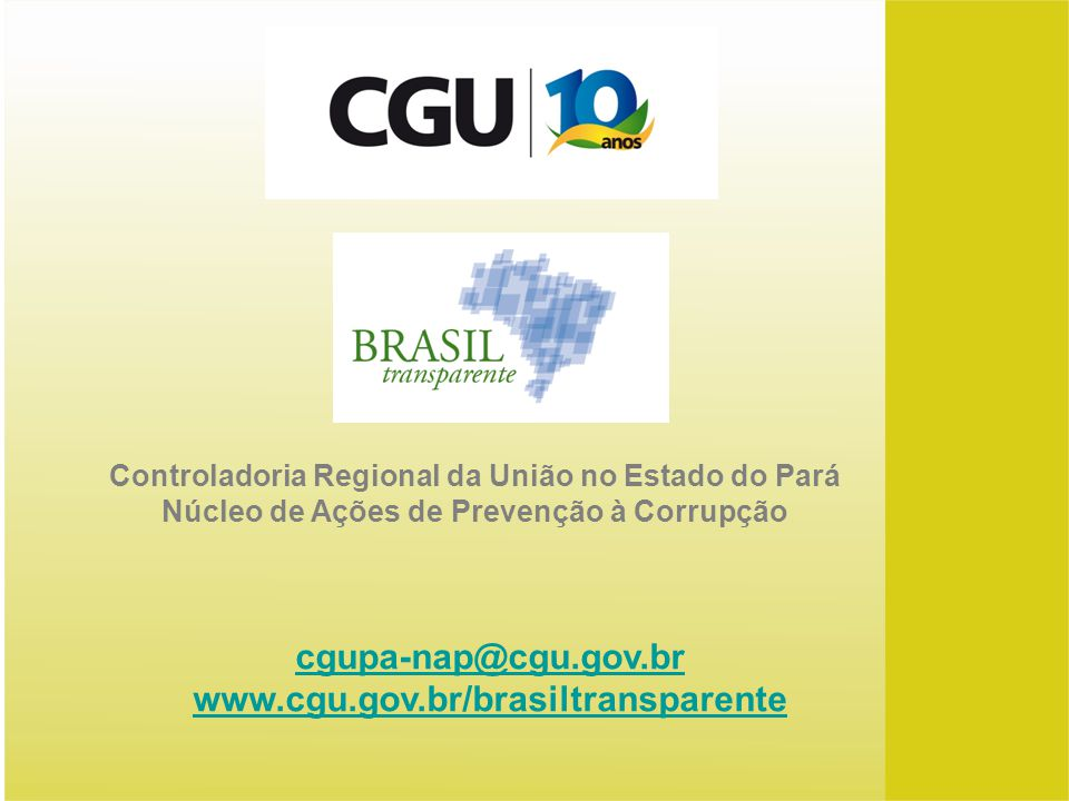 cgupa-nap@cgu.gov.br www.cgu.gov.br/brasiltransparente