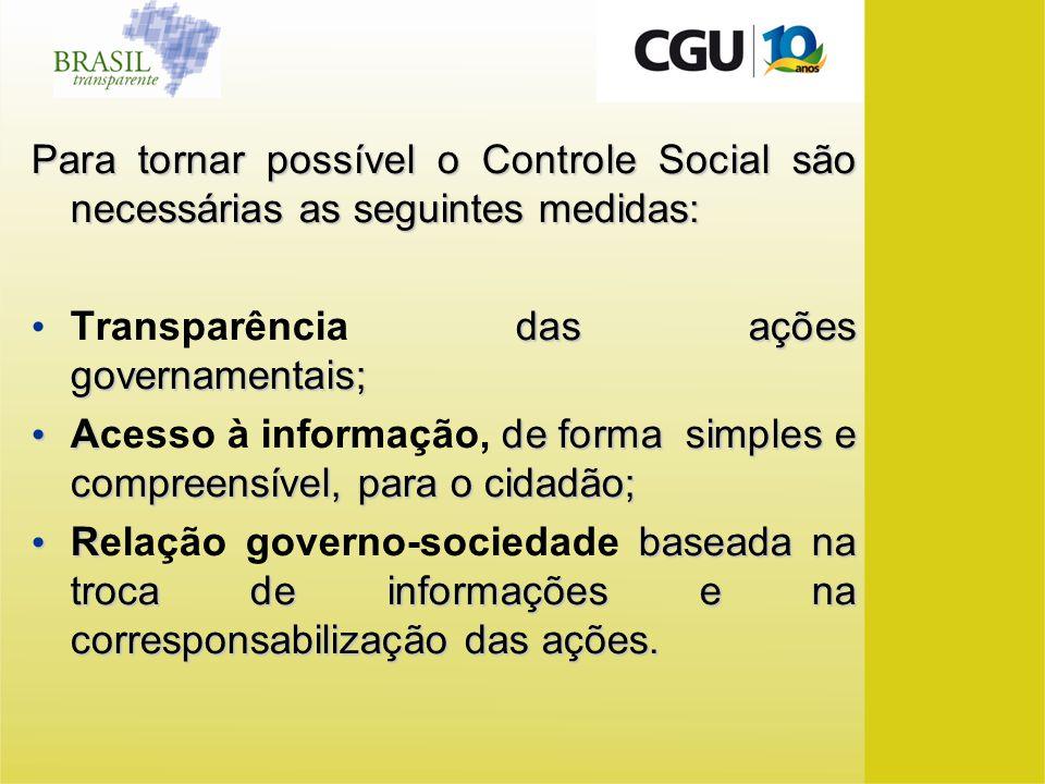 Para tornar possível o Controle Social são necessárias as seguintes medidas: