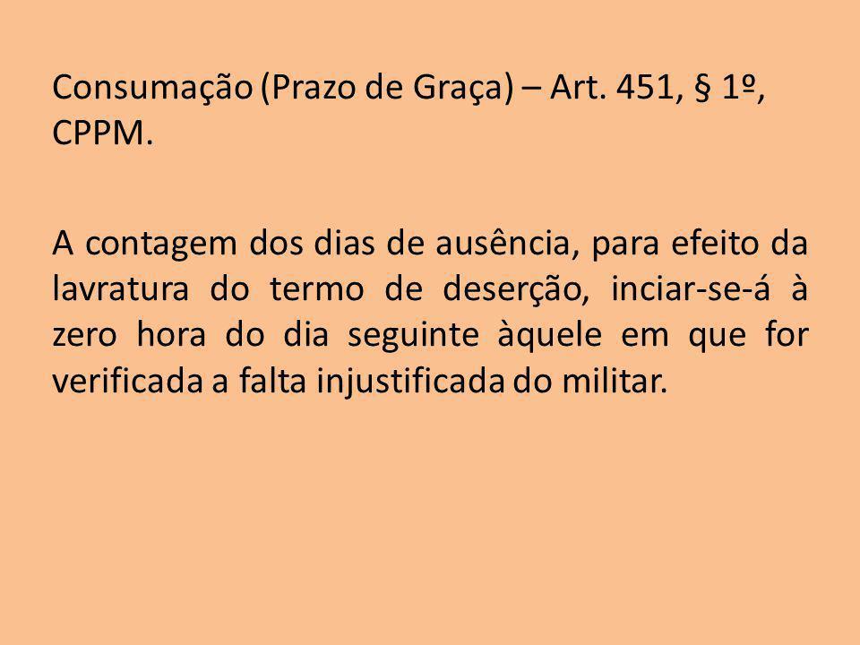 Consumação (Prazo de Graça) – Art. 451, § 1º, CPPM