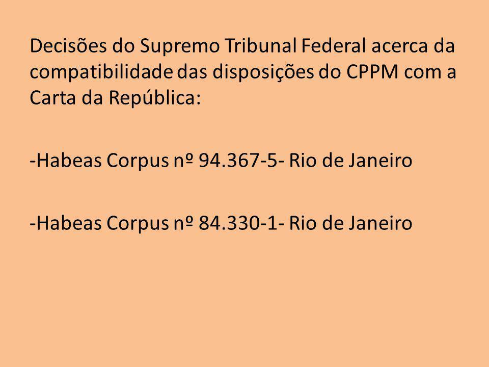 Decisões do Supremo Tribunal Federal acerca da compatibilidade das disposições do CPPM com a Carta da República: