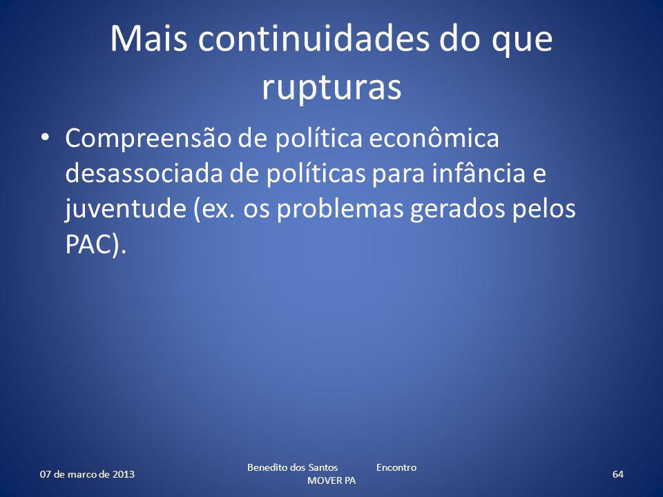 Mais continuidades do que rupturas