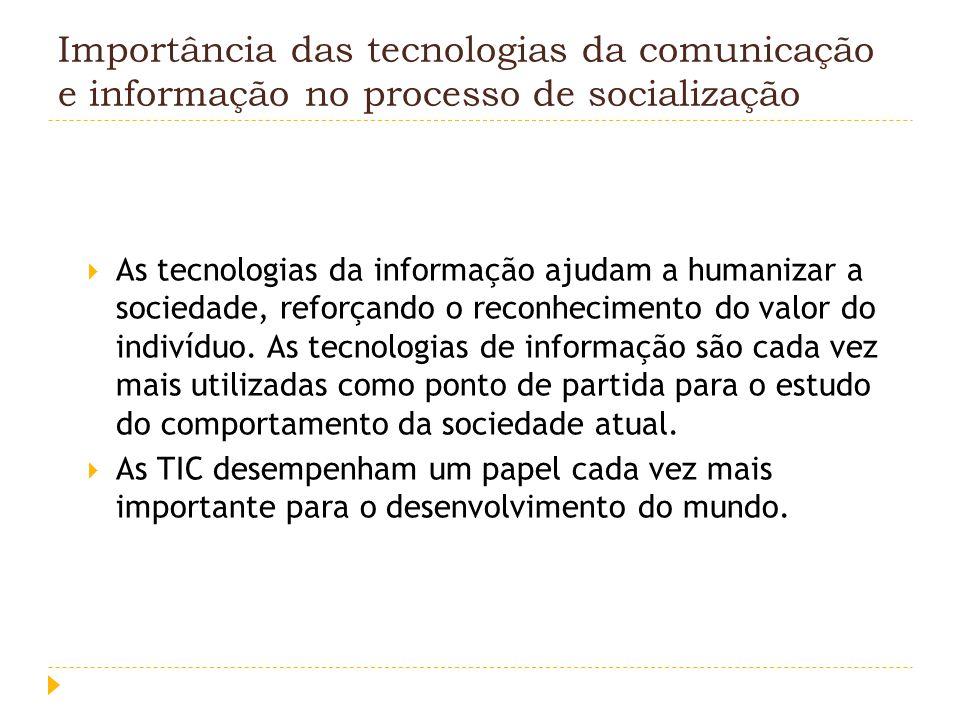 Importância das tecnologias da comunicação e informação no processo de socialização