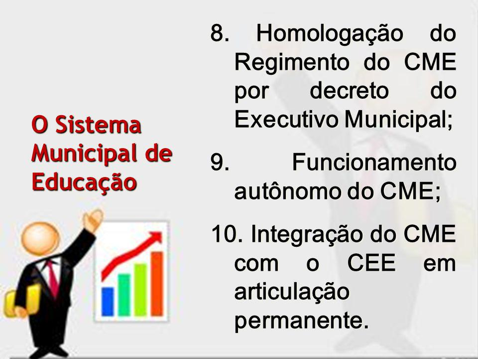 8. Homologação do Regimento do CME por decreto do Executivo Municipal;