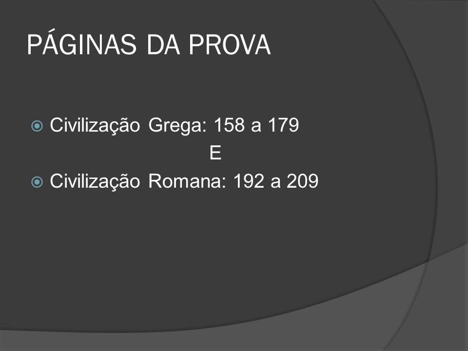 PÁGINAS DA PROVA Civilização Grega: 158 a 179 E