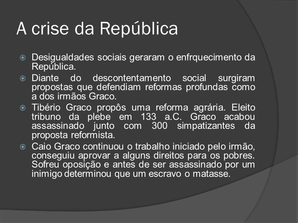 A crise da República Desigualdades sociais geraram o enfrquecimento da República.
