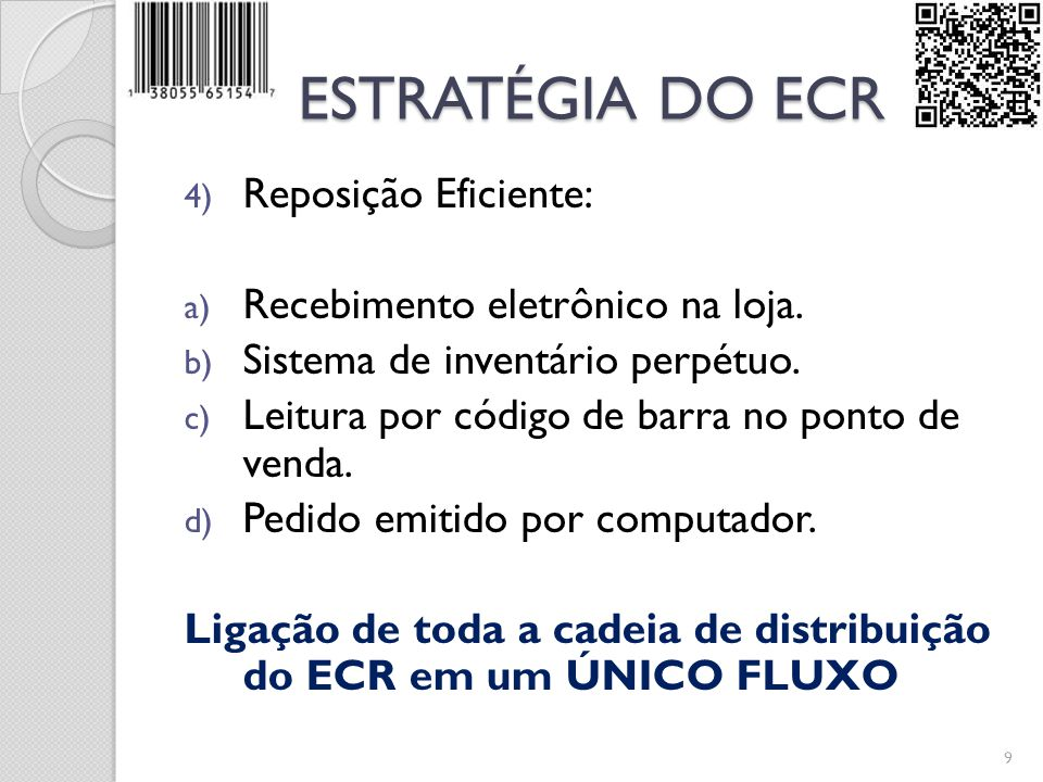 ESTRATÉGIA DO ECR Reposição Eficiente: Recebimento eletrônico na loja.
