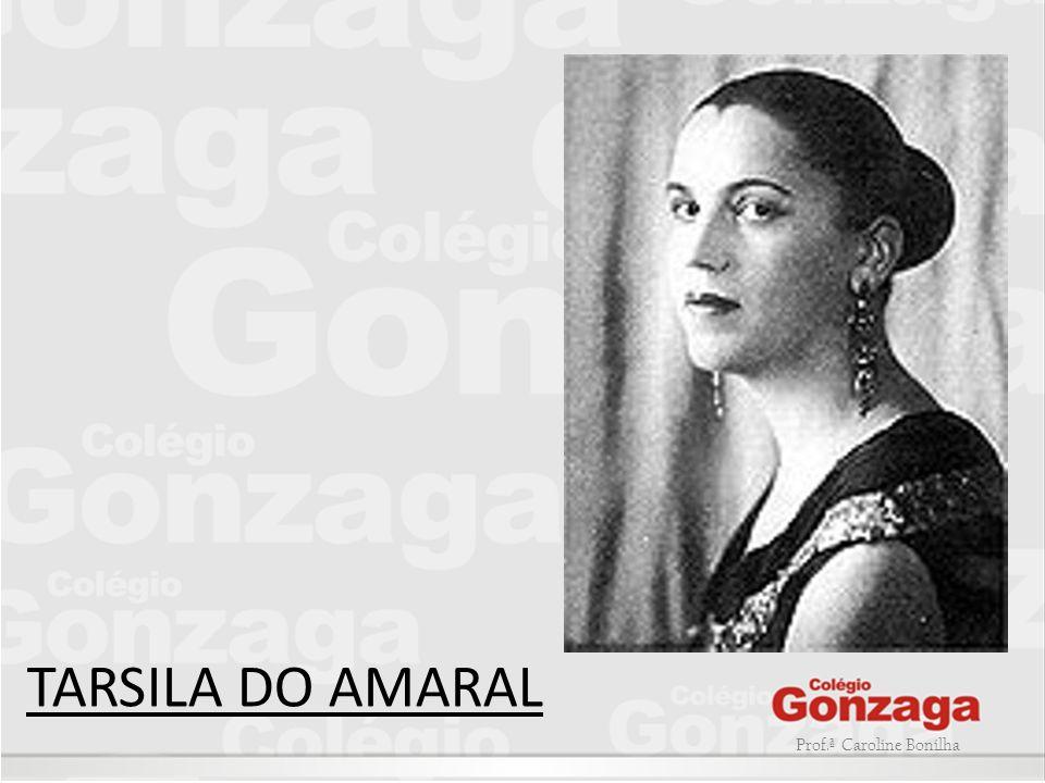 TARSILA DO AMARAL Prof.ª Caroline Bonilha