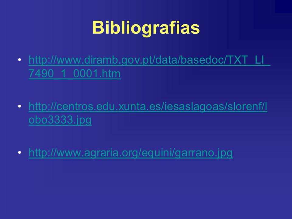 Bibliografias http://www.diramb.gov.pt/data/basedoc/TXT_LI_7490_1_0001.htm. http://centros.edu.xunta.es/iesaslagoas/slorenf/lobo3333.jpg.